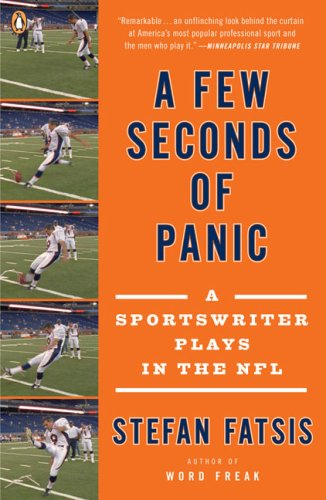 A Few Seconds of Panic: A Sportswriter Plays in the NFL 9780143115472