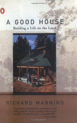 A Good House: Building a Life on the Land 9780140234077