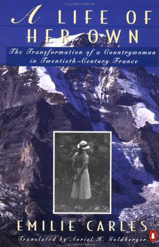 A Life of Her Own: The Transformation of a Countrywoman in 20th-Century France 9780140169652