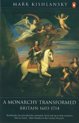 A Monarchy Transformed: 1603-1714 9780140148275