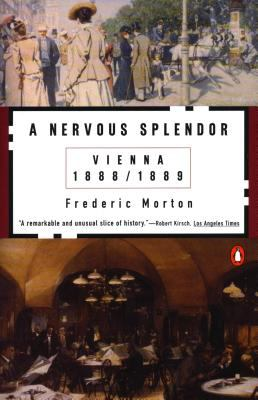 A Nervous Splendor: Vienna 1888-1889 9780140056679