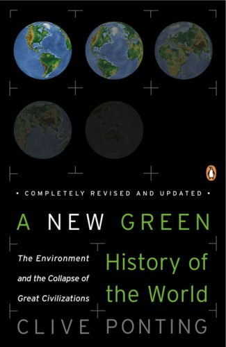 A New Green History of the World: The Environment and the Collapse of Great Civilizations 9780143038986