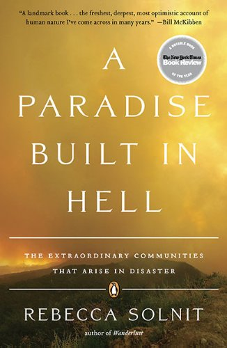 A Paradise Built in Hell: The Extraordinary Communities That Arise in Disaster 9780143118077