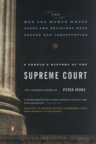 A People's History of the Supreme Court: The Men and Women Whose Cases and Decisions Have Shaped Our Constitutionrevised Edition 9780143037385