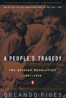 A People's Tragedy: A History of the Russian Revolution 9780140243642