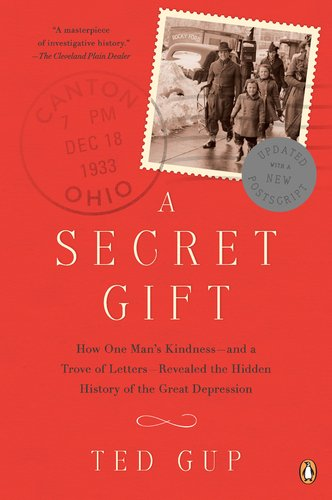 A Secret Gift: How One Man's Kindness--And a Trove of Letters--Revealed the Hidden History of the Great Depression 9780143120001