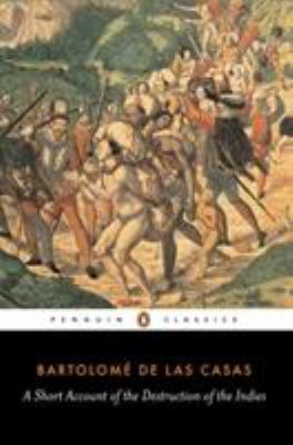 a short account of the destruction of the indies Indies, by bartolome de las casas this ebook is for the use of anyone  title: a brief account of the destruction of the indies or, a faithful.