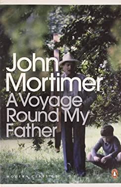 A Voyage Round My Father. John Mortimer 9780141193410
