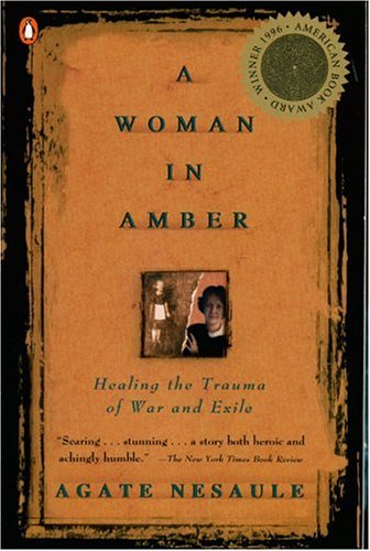 A Woman in Amber: Healing the Trauma of War and Exile 9780140261905