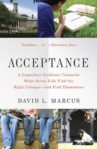 Acceptance: A Legendary Guidance Counselor Helps Seven Kids Find the Right Colleges--And Find Themselves 9780143117643