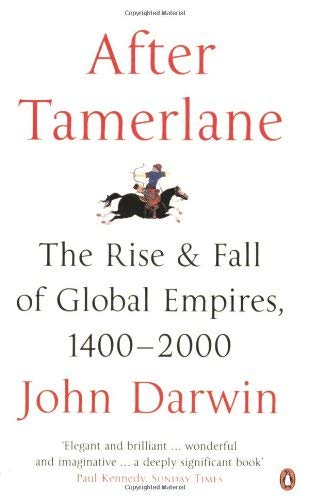 After Tamerlane: The Rise and Fall of Global Empires, 1400-2000 9780141010229