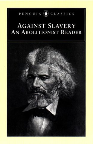 Against Slavery: An Abolitionist Reader 9780140437584
