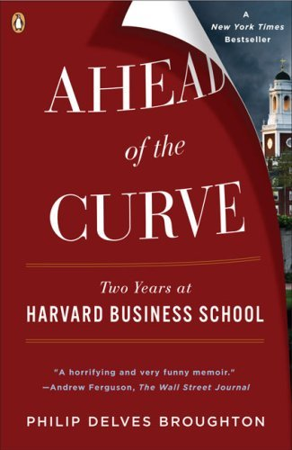 Ahead of the Curve: Two Years at Harvard Business School 9780143115434