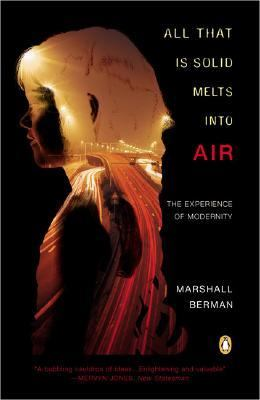 All That Is Solid Melts Into Air: The Experience of Modernity 9780140109627