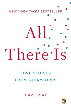 All There Is: Love Stories from Storycorps 9780143123026