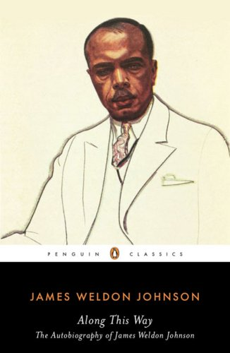 Along This Way: The Autobiography of James Weldon Johnson 9780143105176