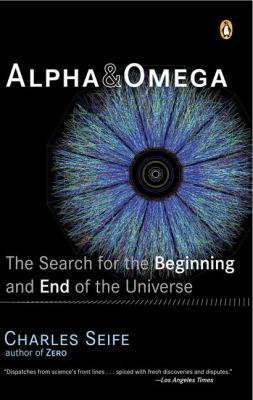 Alpha and Omega: The Search for the Beginning and End of the Universe 9780142004463