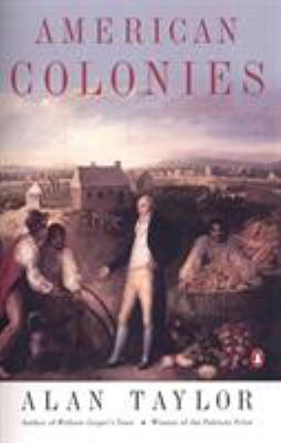 American Colonies: The Settling of North America (the Penguin History of the United States, Volume1) 9780142002100