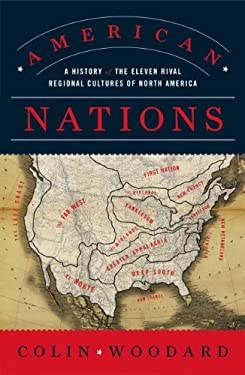 American Nations: A History of the Eleven Rival Regional Cultures of North America 9780143122029