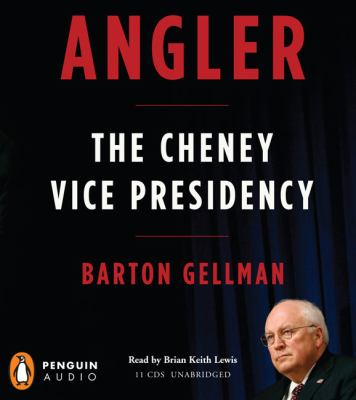 Angler: The Cheney Vice Presidency 9780143143581