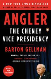 Angler: The Cheney Vice Presidency 436523