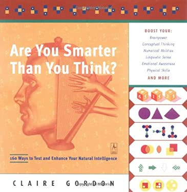 Are You Smarter Than You Think?: 160 Ways to Test and Enhance Your Natural Intelligence 9780142003213