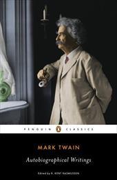 Mark Twain: Autobiographical Writings