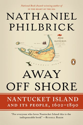 Away Off Shore: Nantucket Island and Its People, 1602-1890 9780143120124