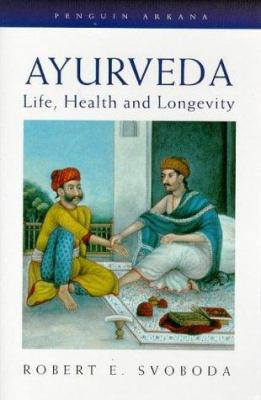Ayurveda: 2life, Health, and Longevity 9780140193220
