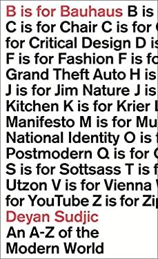 B is for Bauhaus: An A-Z of the Modern World 9780140515930