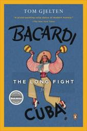 Bacardi and the Long Fight for Cuba: The Biography of a Cause 436539