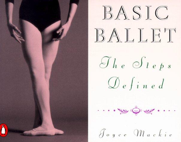 Basic Ballet: The Steps Defined 9780140464450