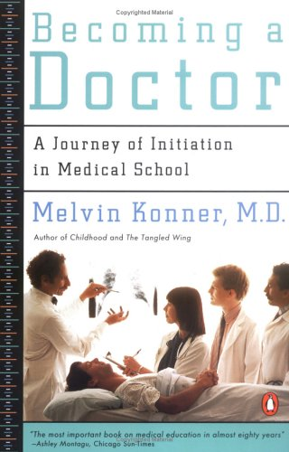 Becoming a Doctor: A Journey of Initiation in Medical School 9780140111163