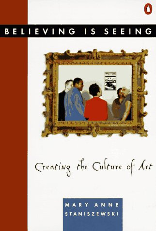 Believing Is Seeing: Creating the Culture of Art 9780140168242