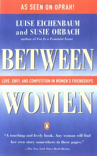 Between Women: Love, Envy and Competition in Women's Friendships 9780140089806
