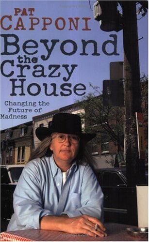 Beyond the Crazy House: Changing the Future of Madness 9780141005102