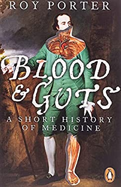 Blood and Guts: A Short History of Medecine 9780141010649