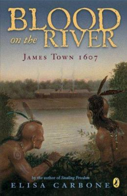 Blood on the River: James Town, 1607 9780142409329