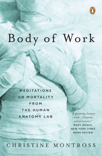 Body of Work: Meditations on Mortality from the Human Anatomy Lab 9780143113669