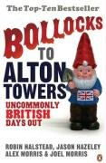Bollocks to Alton Towers: Uncommonly British Days Out 9780141021201