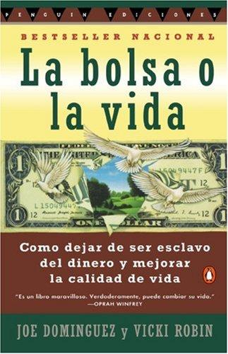 Bolsa O La Vida, La: Como Deja de Ser Exclavo del Dinero y Mejorar La Calidad Devida 9780140267648