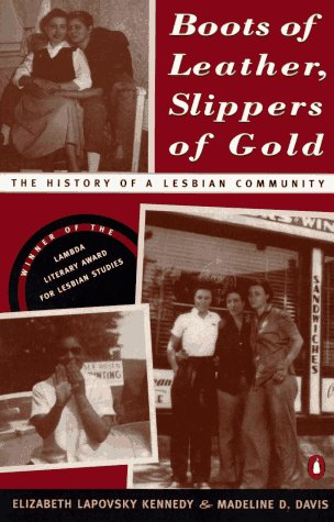 Boots of Leather, Slippers of Gold: The History of a Lesbian Community 9780140235500