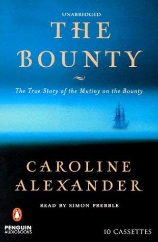 Bounty, the - Unabridged Cassettes: The True Story of the Mutiny on the Bounty 9780142800300