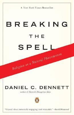 Breaking the Spell: Religion as a Natural Phenomenon 9780143038337