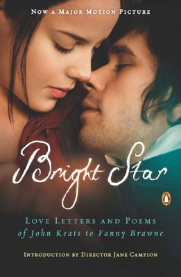 Bright Star: Love Letters and Poems of John Keats to Fanny Brawne 9780143117742