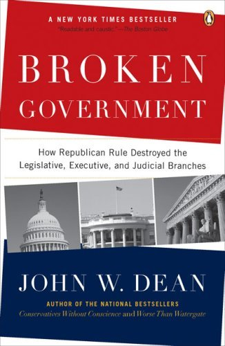 Broken Government: How Republican Rule Destroyed the Legislative, Executive, and Judicial Branches 9780143114215