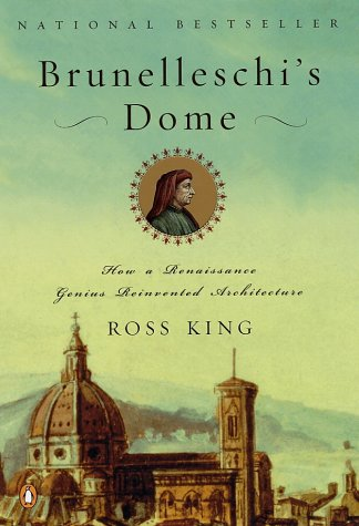 Brunelleschi's Dome: How a Renaissance Genius Reinvented Architecture 9780142000151