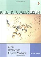 Building a Jade Screen: Better Health with Chinese Medicine 434590