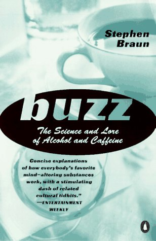 Buzz: The Science and Lore of Alcohol and Caffeine 9780140268454