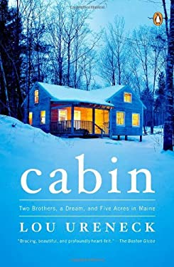 Cabin: Two Brothers, a Dream, and Five Acres in Maine 9780143122081